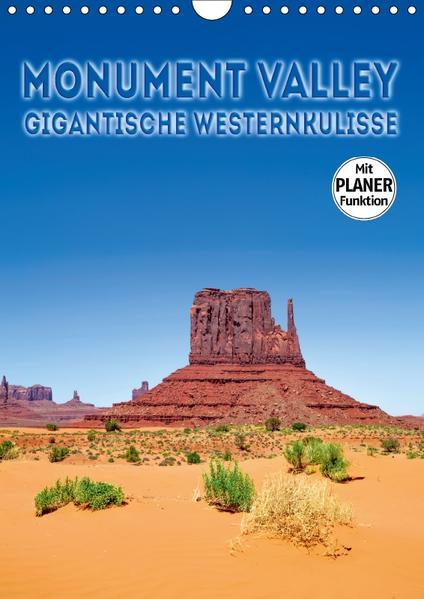 MONUMENT VALLEY Gigantische Westernkulisse (Wandkalender 2017 DIN A4 hoch) - Coverbild