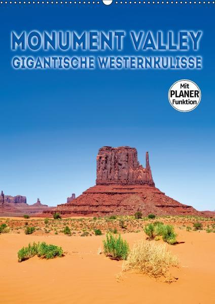 MONUMENT VALLEY Gigantische Westernkulisse (Wandkalender 2017 DIN A2 hoch) - Coverbild