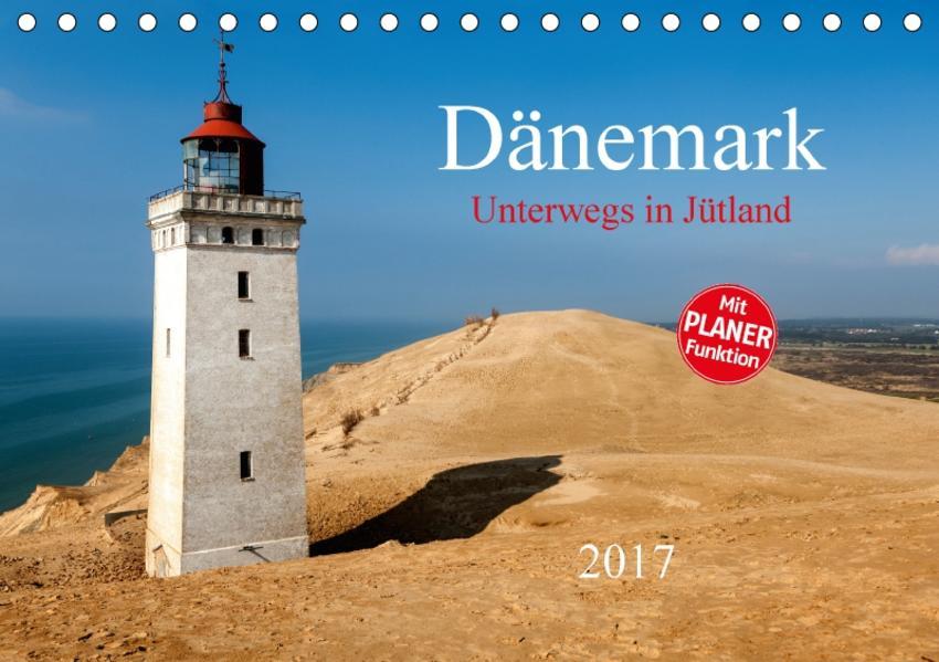 Dänemark – Unterwegs in Jütland 2017 (Tischkalender 2017 DIN A5 quer) - Coverbild