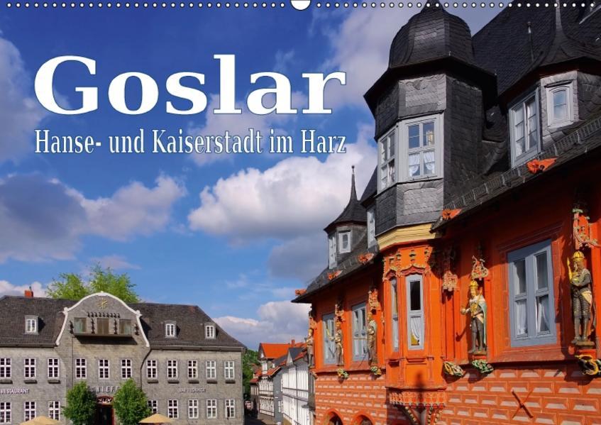Goslar - Hanse- und Kaiserstadt im Harz (Wandkalender 2017 DIN A2 quer) - Coverbild