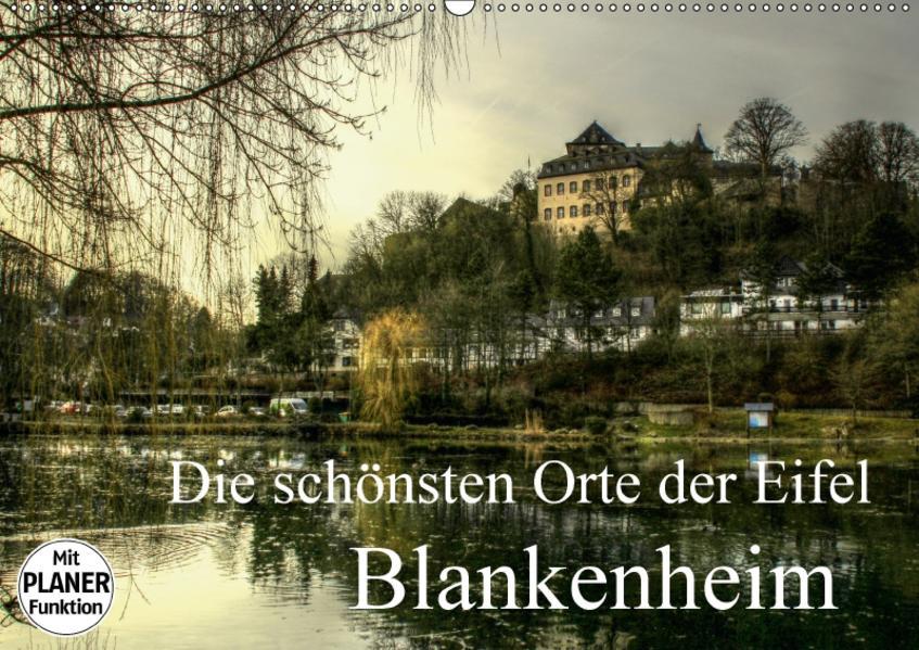 Die schönsten Orte der Eifel -  Blankenheim (Wandkalender 2017 DIN A2 quer) - Coverbild