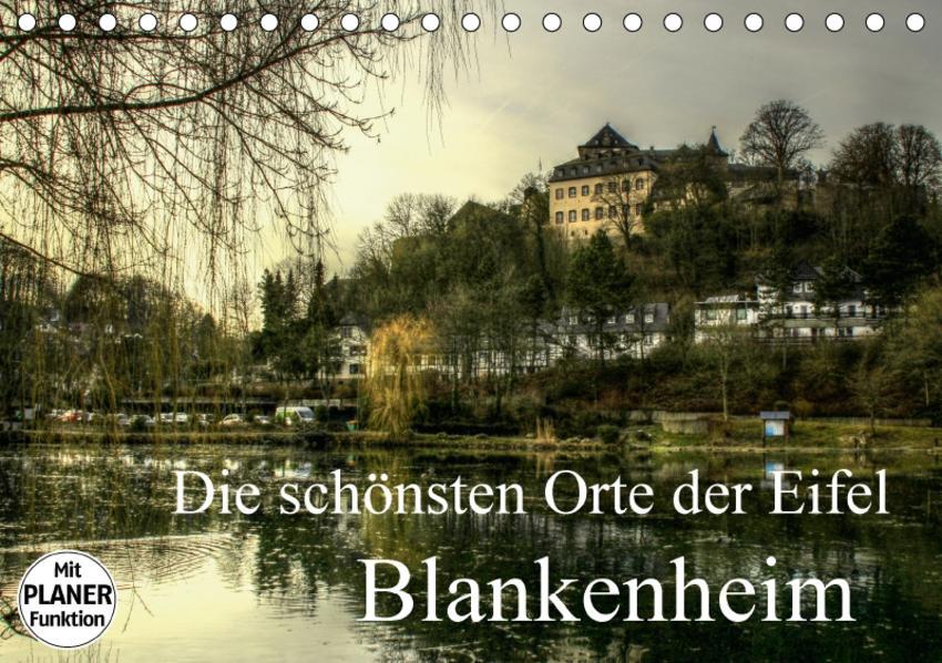 Die schönsten Orte der Eifel -  Blankenheim (Tischkalender 2017 DIN A5 quer) - Coverbild