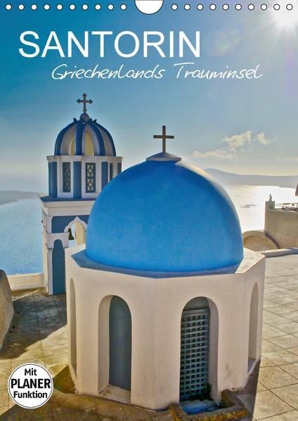 Santorin - Trauminsel Griechenlands (Wandkalender 2017 DIN A4 hoch) - Coverbild