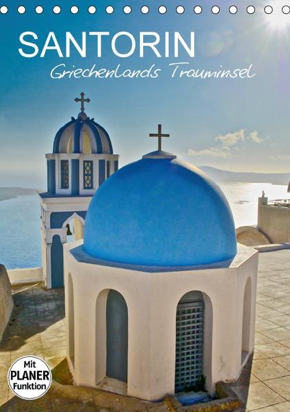 Santorin - Trauminsel Griechenlands (Tischkalender 2017 DIN A5 hoch) - Coverbild