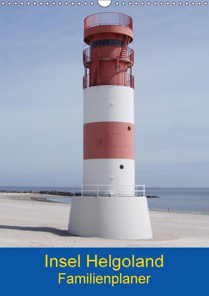 Insel Helgoland Familienplaner (Wandkalender 2017 DIN A3 hoch) - Coverbild
