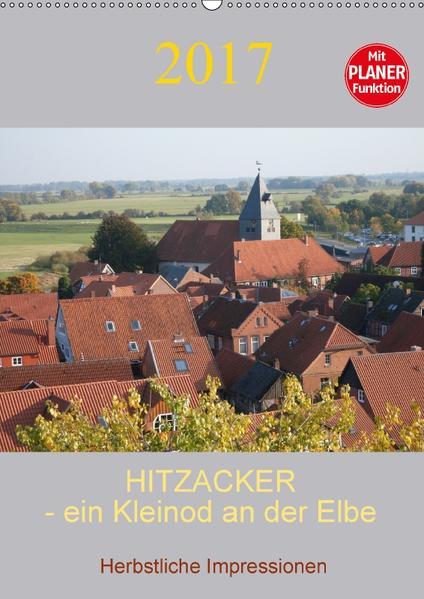 Hitzacker – ein Kleinod an der Elbe (Wandkalender 2017 DIN A2 hoch) - Coverbild