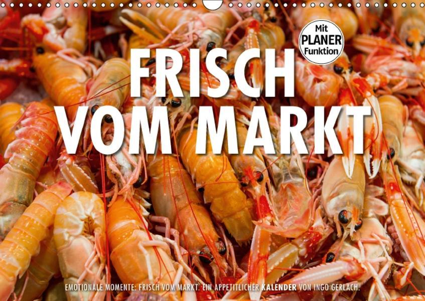 Emotionale Momente: Frisch vom Markt. (Wandkalender 2017 DIN A3 quer) - Coverbild