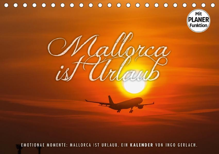 Emotionale Momente: Mallorca ist Urlaub. (Tischkalender 2017 DIN A5 quer) - Coverbild
