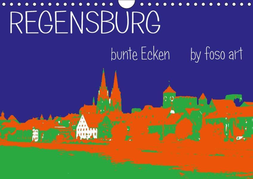 Regensburg bunte Ecken by foso art (Wandkalender 2017 DIN A4 quer) - Coverbild