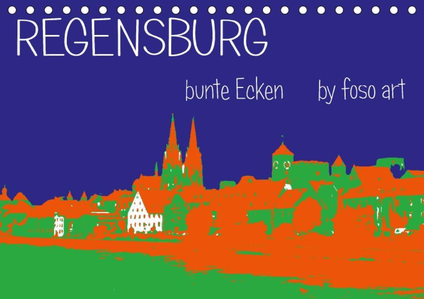 Regensburg bunte Ecken by foso art (Tischkalender 2017 DIN A5 quer) - Coverbild