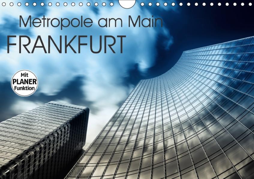 Frankfurt Metropole am Main (Wandkalender 2017 DIN A4 quer) - Coverbild