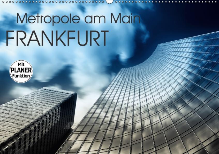 Frankfurt Metropole am Main (Wandkalender 2017 DIN A2 quer) - Coverbild