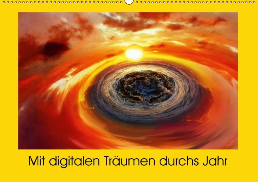 Mit digitalen Träumen durchs Jahr (Wandkalender 2017 DIN A2 quer) - Coverbild
