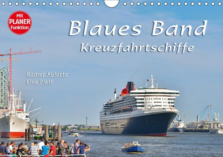 Blaues Band - Kreuzfahrtschiffe (Wandkalender 2017 DIN A4 quer) - Coverbild