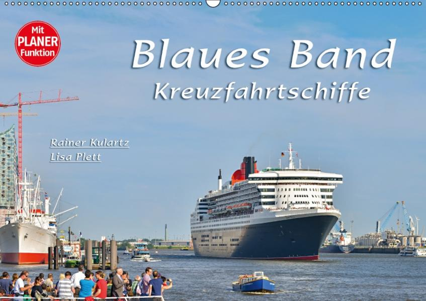 Blaues Band - Kreuzfahrtschiffe (Wandkalender 2017 DIN A2 quer) - Coverbild