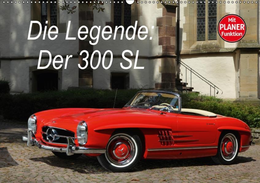 Die Legende: 300 SL (Wandkalender 2017 DIN A2 quer) - Coverbild