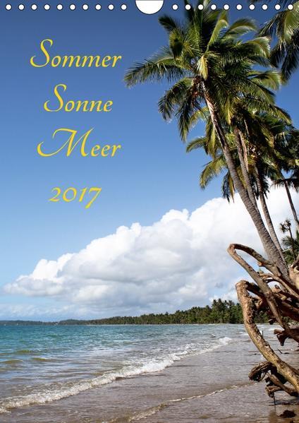 Sommer Sonne Meer 2017 (Wandkalender 2017 DIN A4 hoch) - Coverbild