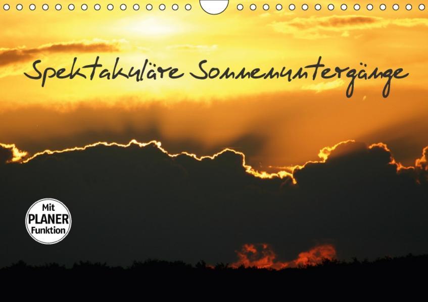 Spektakuläre Sonnenuntergänge (Wandkalender 2017 DIN A4 quer) - Coverbild