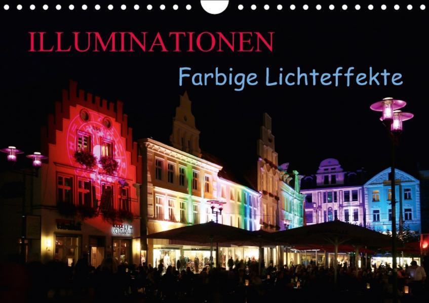 Illuminationen Farbige Lichteffekte (Wandkalender 2017 DIN A4 quer) - Coverbild