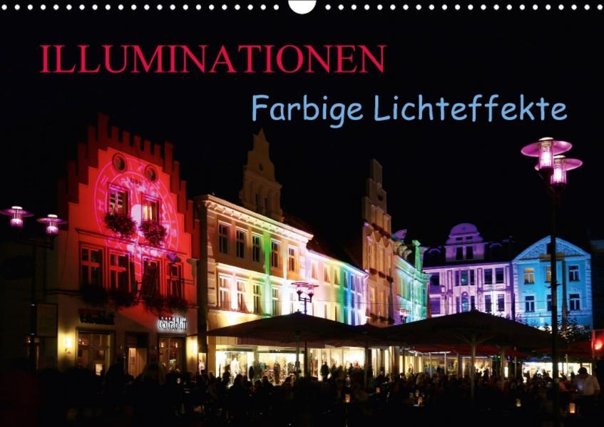 Illuminationen Farbige Lichteffekte (Wandkalender 2017 DIN A3 quer) - Coverbild