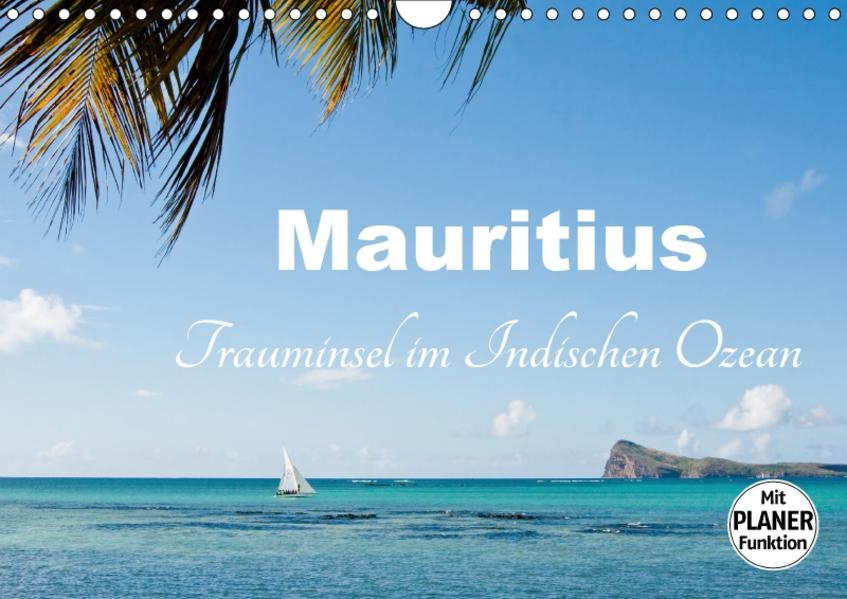 Mauritius - Trauminsel im Indischen Ozean (Wandkalender 2017 DIN A4 quer) - Coverbild