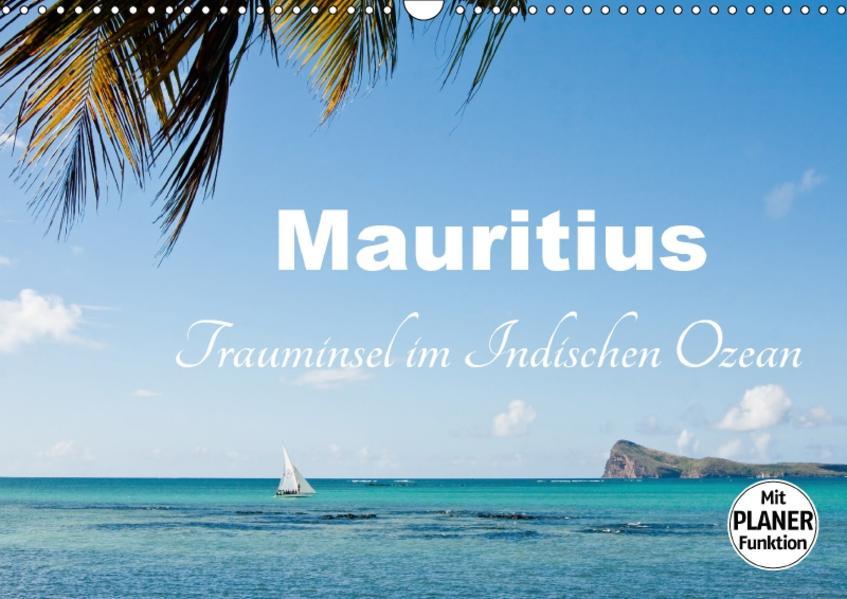 Mauritius - Trauminsel im Indischen Ozean (Wandkalender 2017 DIN A3 quer) - Coverbild