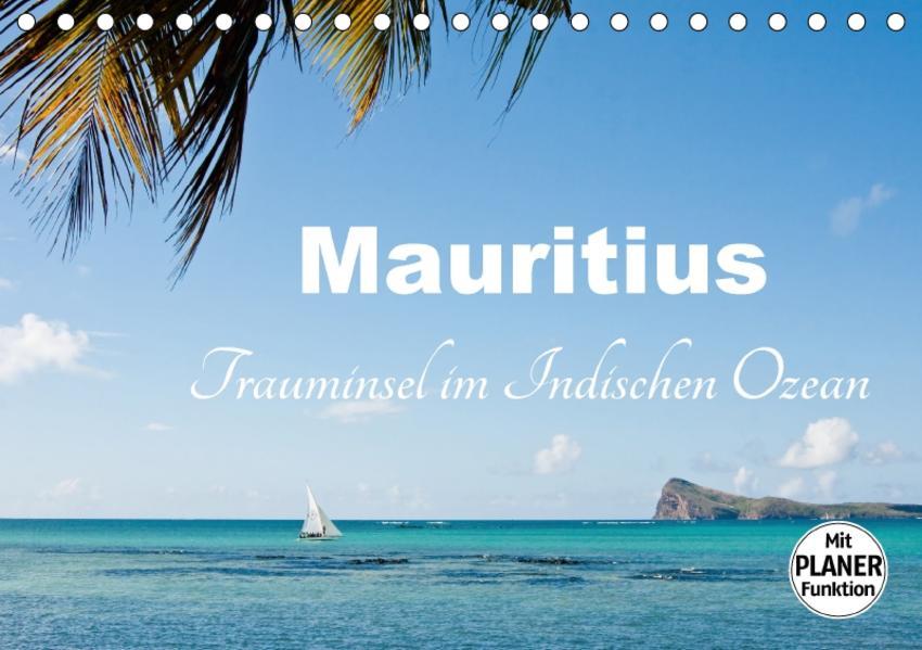 Mauritius - Trauminsel im Indischen Ozean (Tischkalender 2017 DIN A5 quer) - Coverbild
