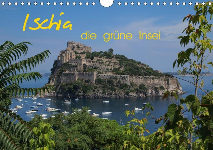 Ischia, die grüne Insel (Wandkalender 2017 DIN A4 quer) - Coverbild