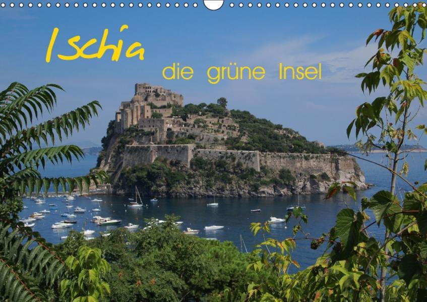 Ischia, die grüne Insel (Wandkalender 2017 DIN A3 quer) - Coverbild