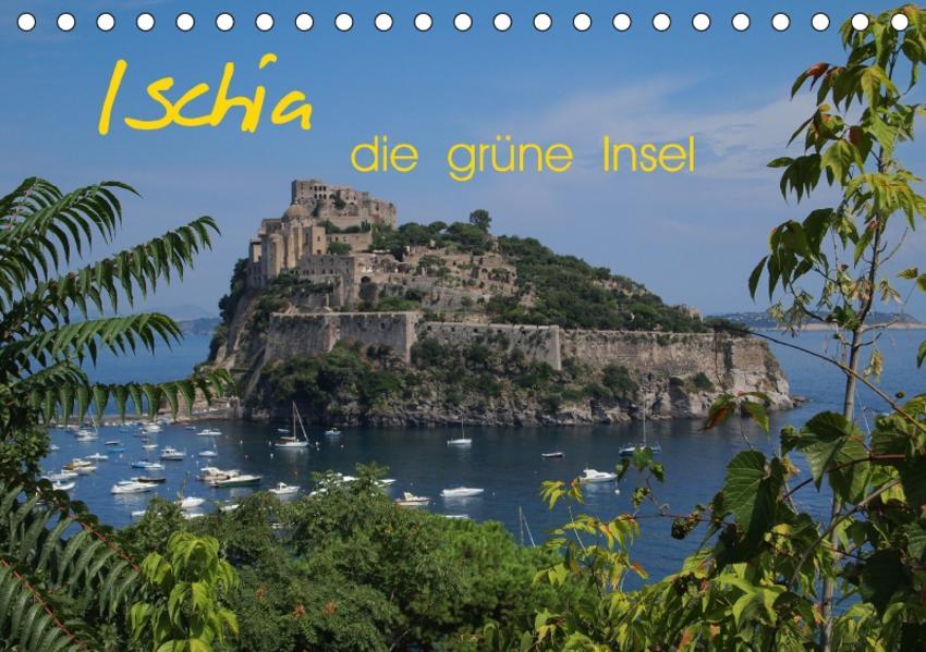 Ischia, die grüne Insel (Tischkalender 2017 DIN A5 quer) - Coverbild