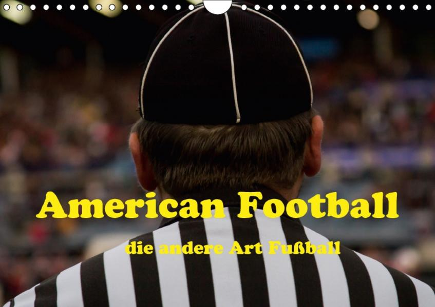 American Football - die andere Art Fußball (Wandkalender 2017 DIN A4 quer) - Coverbild