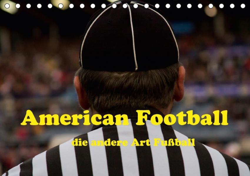 American Football - die andere Art Fußball (Tischkalender 2017 DIN A5 quer) - Coverbild