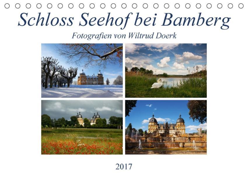 Schloss Seehof bei Bamberg (Tischkalender 2017 DIN A5 quer) - Coverbild