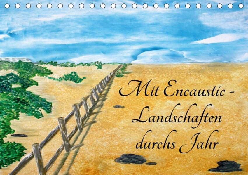 Mit Encaustic-Landschaften durchs Jahr (Tischkalender 2017 DIN A5 quer) - Coverbild