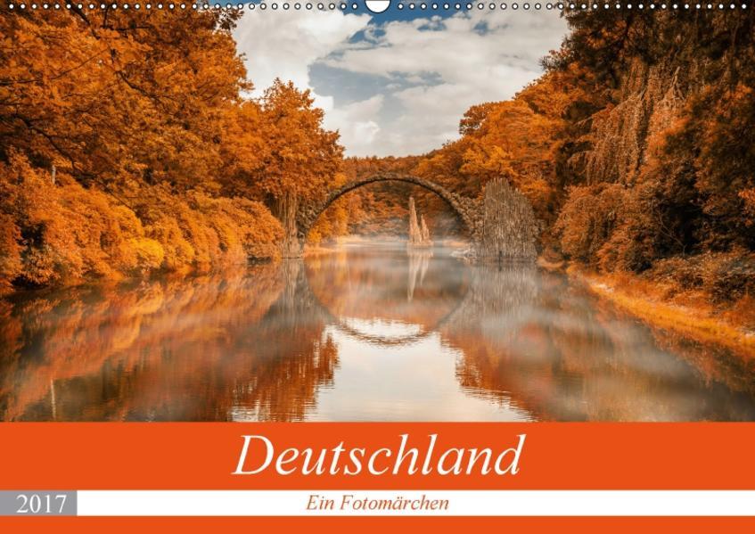 Deutschland - Ein Fotomärchen (Wandkalender 2017 DIN A2 quer) - Coverbild