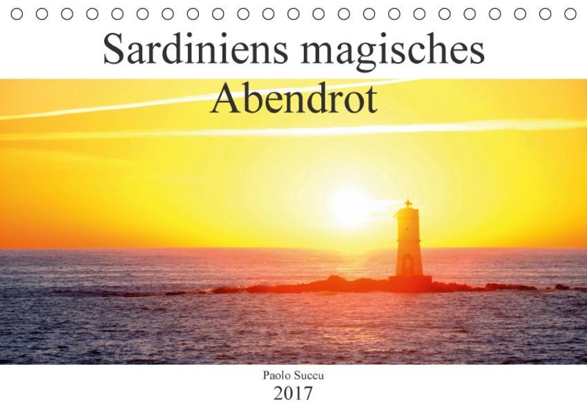 Sardiniens magisches Abendrot (Tischkalender 2017 DIN A5 quer) - Coverbild
