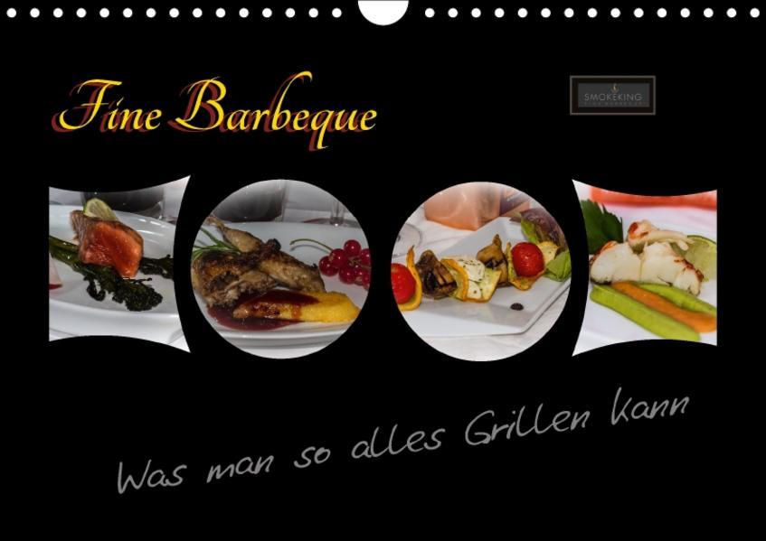 Fine Barbeque – Was man so alles Grillen kann (Wandkalender 2017 DIN A4 quer) - Coverbild