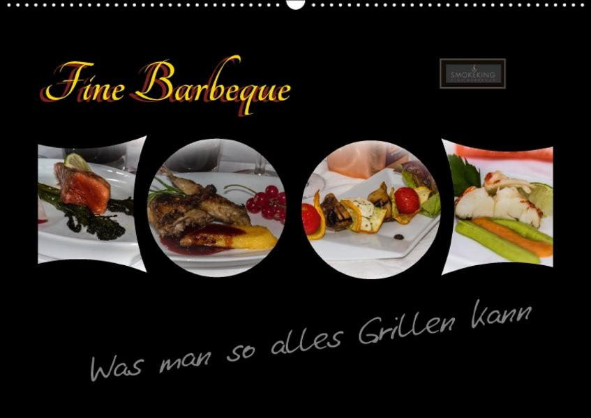 Fine Barbeque – Was man so alles Grillen kann (Wandkalender 2017 DIN A2 quer) - Coverbild