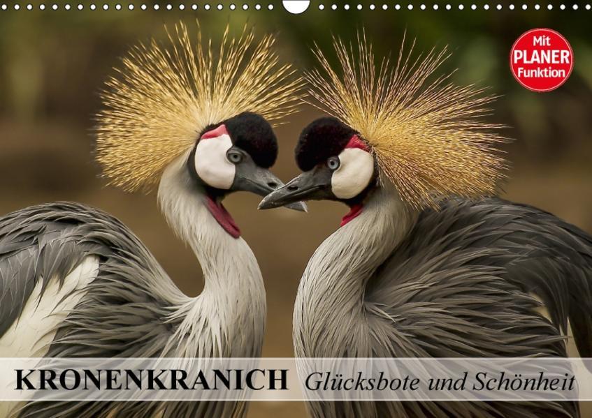 Kronenkranich. Glücksbote und Schönheit (Wandkalender 2017 DIN A3 quer) - Coverbild