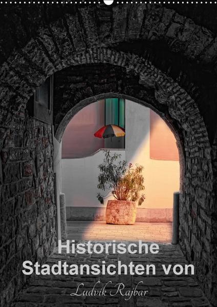 Historische Stadtansichten von Ludvik Rajbar (Wandkalender 2017 DIN A2 hoch) - Coverbild