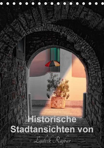 Historische Stadtansichten von Ludvik Rajbar (Tischkalender 2017 DIN A5 hoch) - Coverbild