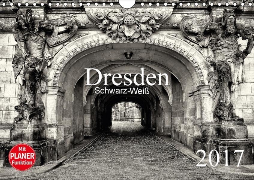 Dresden Schwarz-Weiß (Wandkalender 2017 DIN A4 quer) - Coverbild