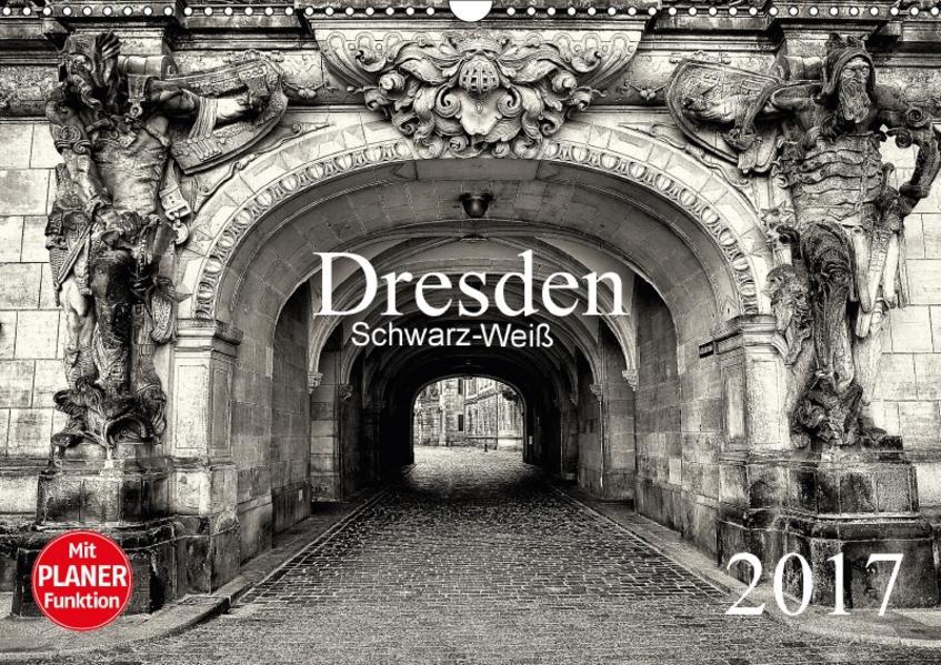 Dresden Schwarz-Weiß (Wandkalender 2017 DIN A3 quer) - Coverbild