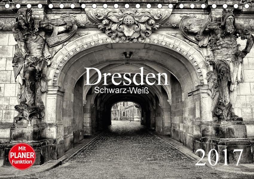 Dresden Schwarz-Weiß (Tischkalender 2017 DIN A5 quer) - Coverbild