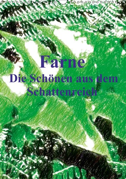 Farne - Die Schönen aus dem Schattenreich (Wandkalender 2017 DIN A3 hoch) - Coverbild