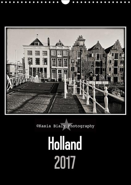 Holland - Kasia Bialy Photography (Wandkalender 2017 DIN A3 hoch) - Coverbild