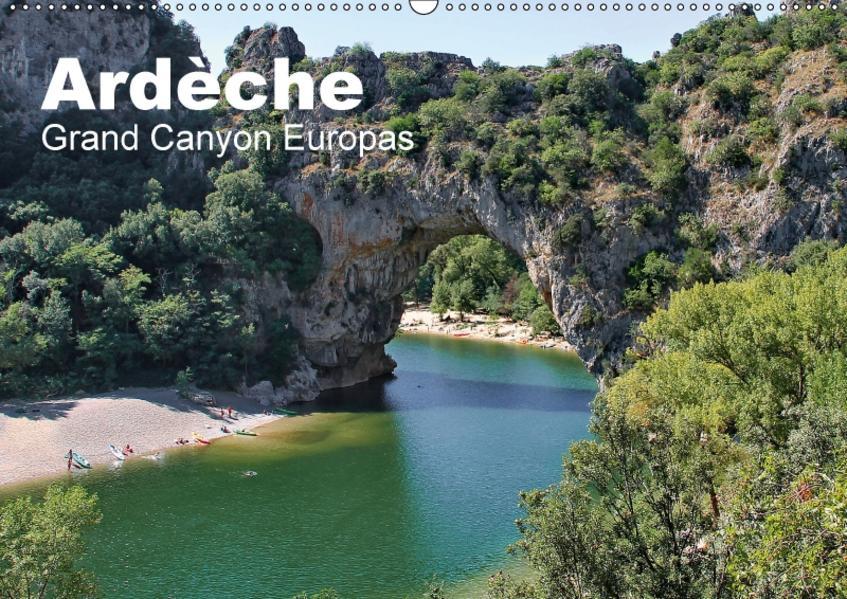 Ardèche, Grand Canyon Europas (Wandkalender 2017 DIN A2 quer) - Coverbild