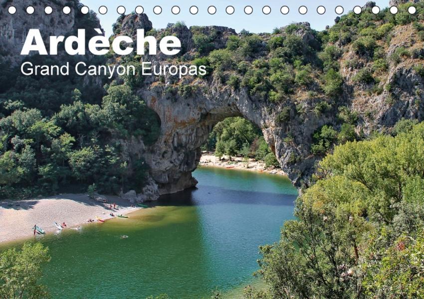 Ardèche, Grand Canyon Europas (Tischkalender 2017 DIN A5 quer) - Coverbild