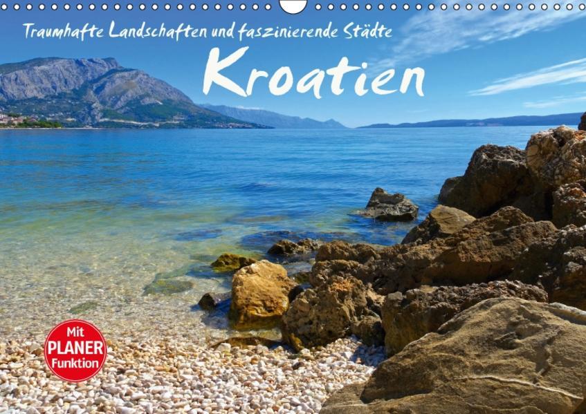 Kroatien - Traumhafte Landschaften und faszinierende Städte (Wandkalender 2017 DIN A3 quer) - Coverbild