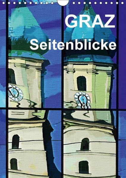 Graz Seitenblicke (Wandkalender 2017 DIN A4 hoch) - Coverbild